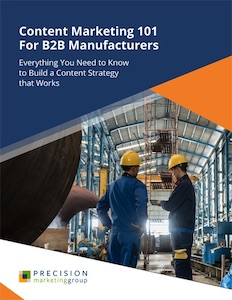Content Marketing 101 for Industrial Manufacturers