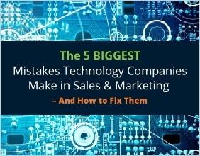 The 5 Biggest Mistakes Technology Companies Make in Sales & Marketing - And How to Fix Them