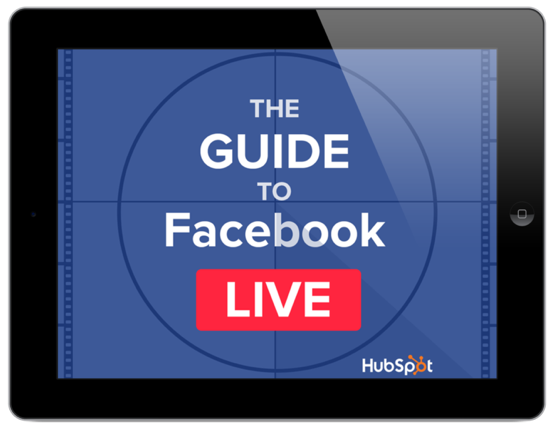 The Guide to Facebook Live by HubSpot
