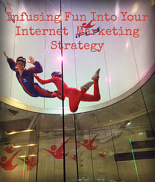 Infusing Fun into Your Internet Marketing Strategy