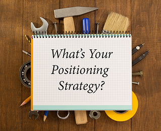 What's Your Positioning Strategy?