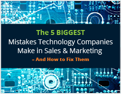 [Webinar] The 5 Biggest Mistakes Technology Companies Make in Sales & Marketing – And How to Fix Them