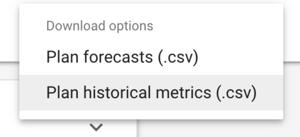 Plan Historical Metrics from Keyword Planner