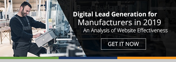 Digital Lead Generation for Manufacturers in 2019: An Analysis of Website Effectiveness [Research Study]