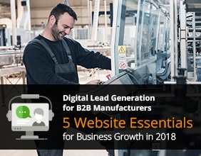 [Webinar] Digital Lead Generation for B2B Manufacturers: 5 Website Essentials for Business Growth in 2018